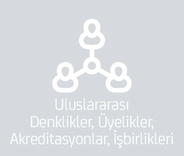 Uluslararası Denklikler, Üyelikler, Akreditasyonlar, İşbirlikleri